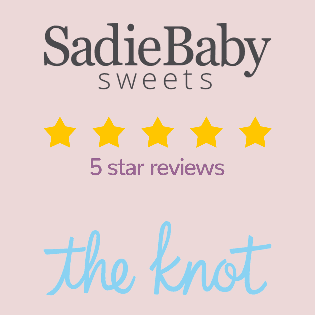 sadie baby sweets 5 star review on the knot